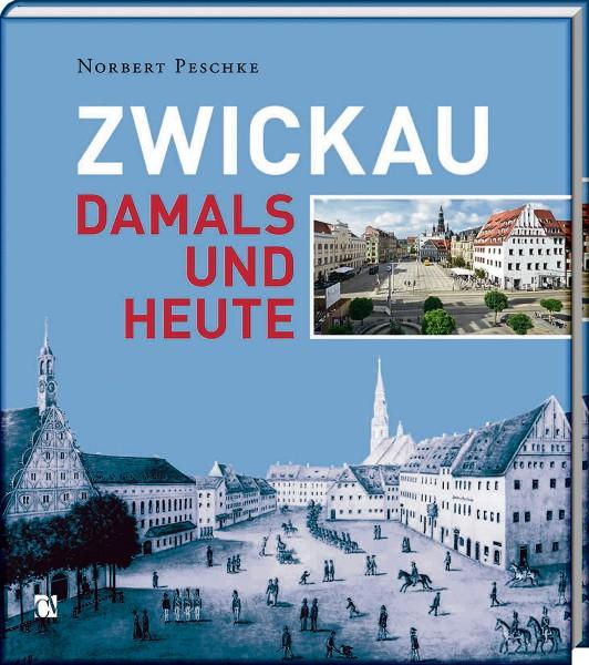 Zwickau - Damals und heute