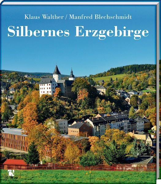 Silbernes Erzgebirge - Wunderschöner Text-Bild-Band