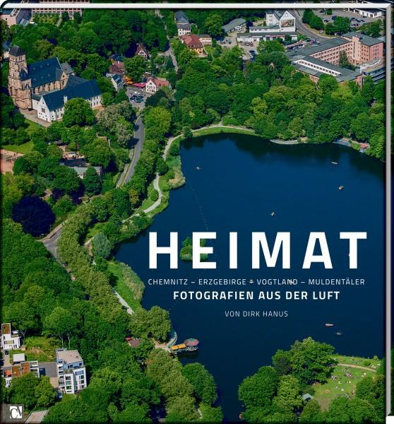 Heimat: Fotografien aus der Luft - Chemnitz, Erzgebirge, Vogtland, Muldentäler