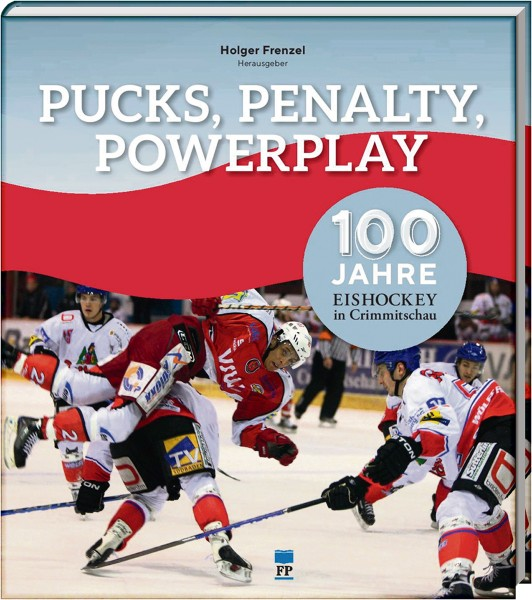 Pucks, Penalty, Powerplay: 100 Jahre Eishockey in Crimmitschau