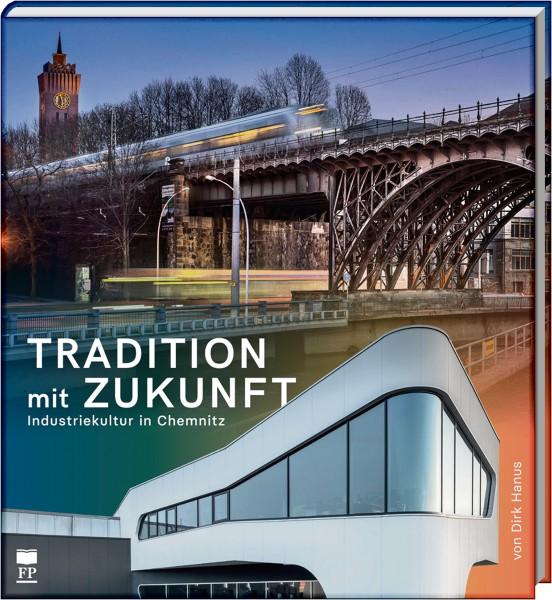 Tradition mit Zukunft: Industriekultur in Chemnitz