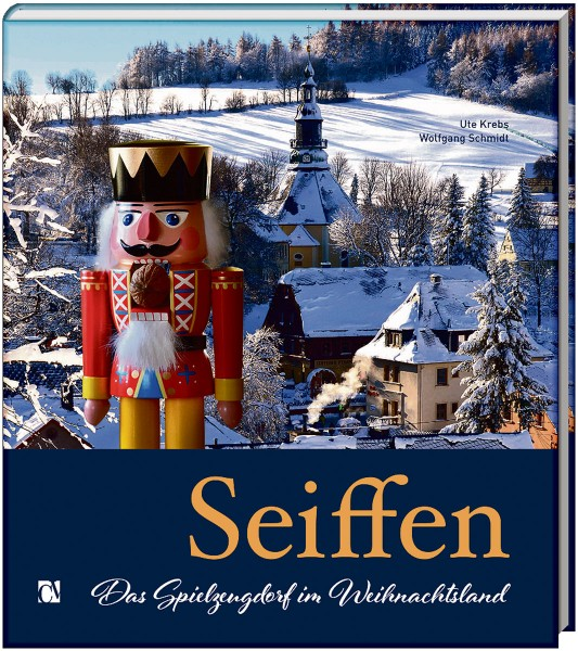Seiffen - Das Spielzeugdorf im Weihnachtsland